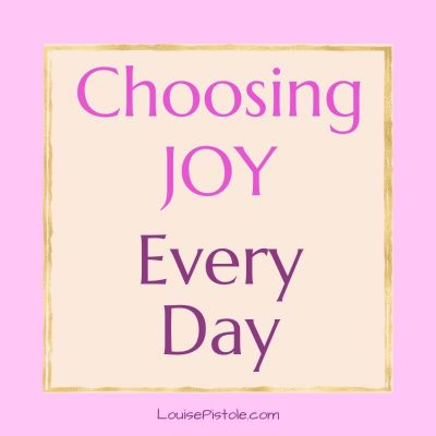 Choosing JOY Every Day | Inspiration