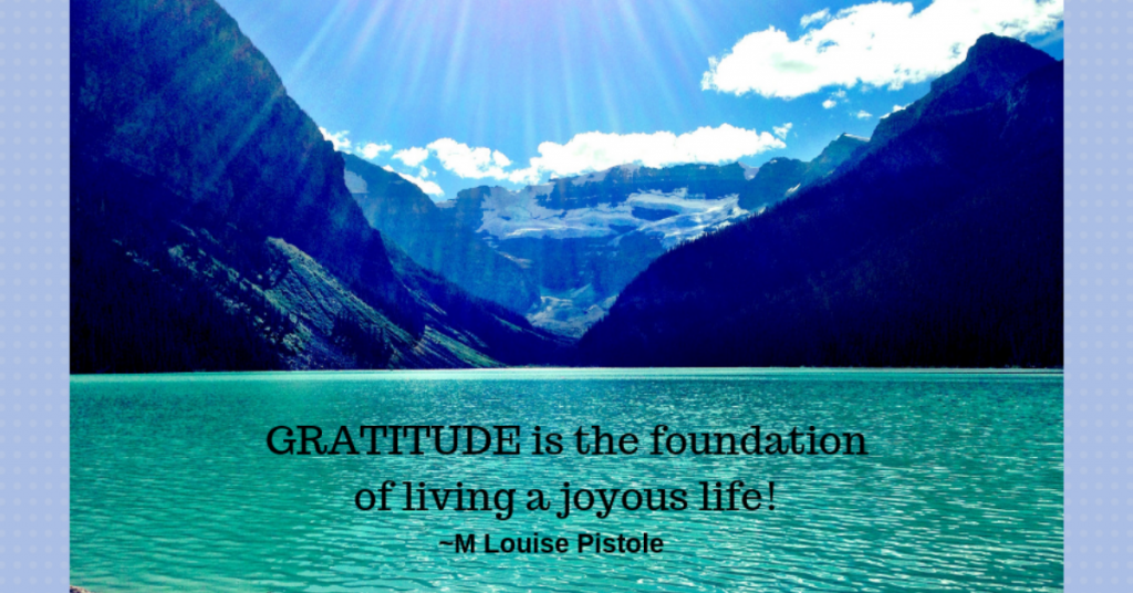 Gratitude is the foundation of living a joyous live