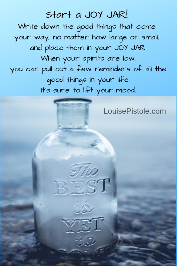 Start a JOY JAR! Choosing JOY when you don't feel joyful.