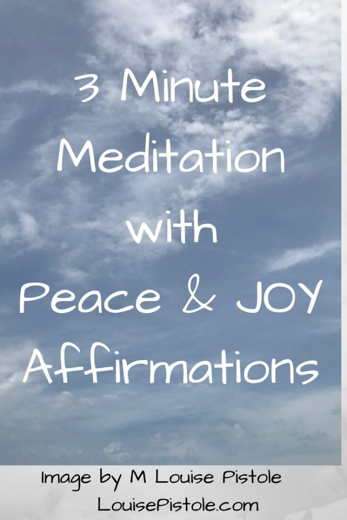 Text over cloud photo reads 3 Minute Meditation with Peace and JOY Affirmations