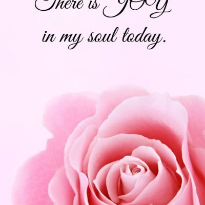 There is JOY in my Soul today!