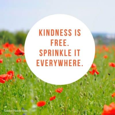Kindness is Free. Sprinkle it Everywhere!