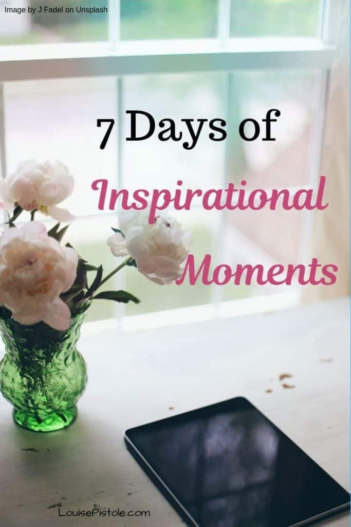 7 days of inspirational moments