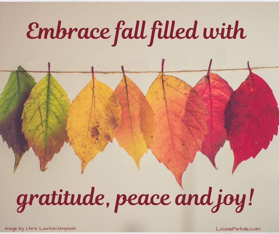 Embrace fall filled with gratitude, peace, and joy!