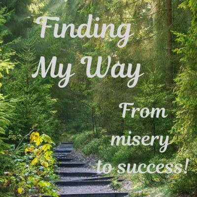 Finding My Way From Misery to Success