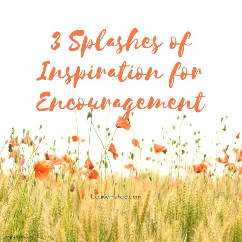 4 Splashes of inspiration for encouragement