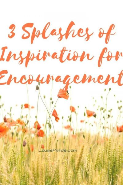 3 Splashes of inspiration for encouragement