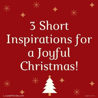 3 Short Inspirations for a Joyful Christmas!