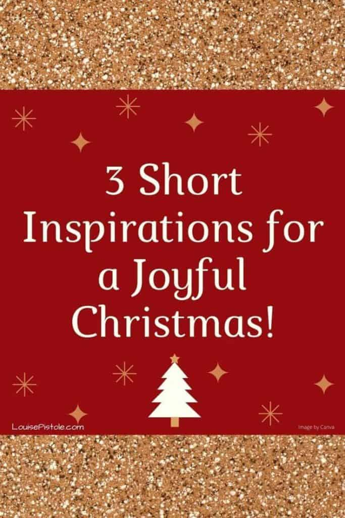 3 short inspirations for a joyful Christmas