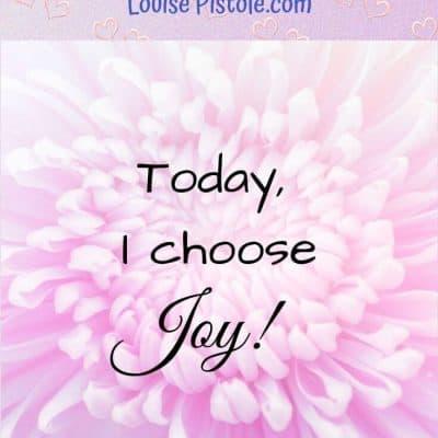 Choosing JOY Every Day | Inspiration