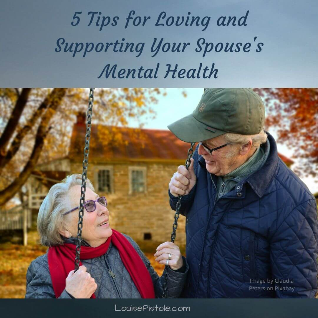 5 Tips for loving ans supporting your spouse's mental health