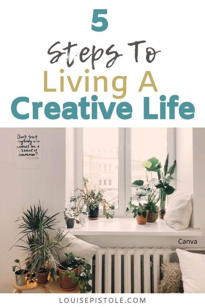 5 Steps to living a creative life
