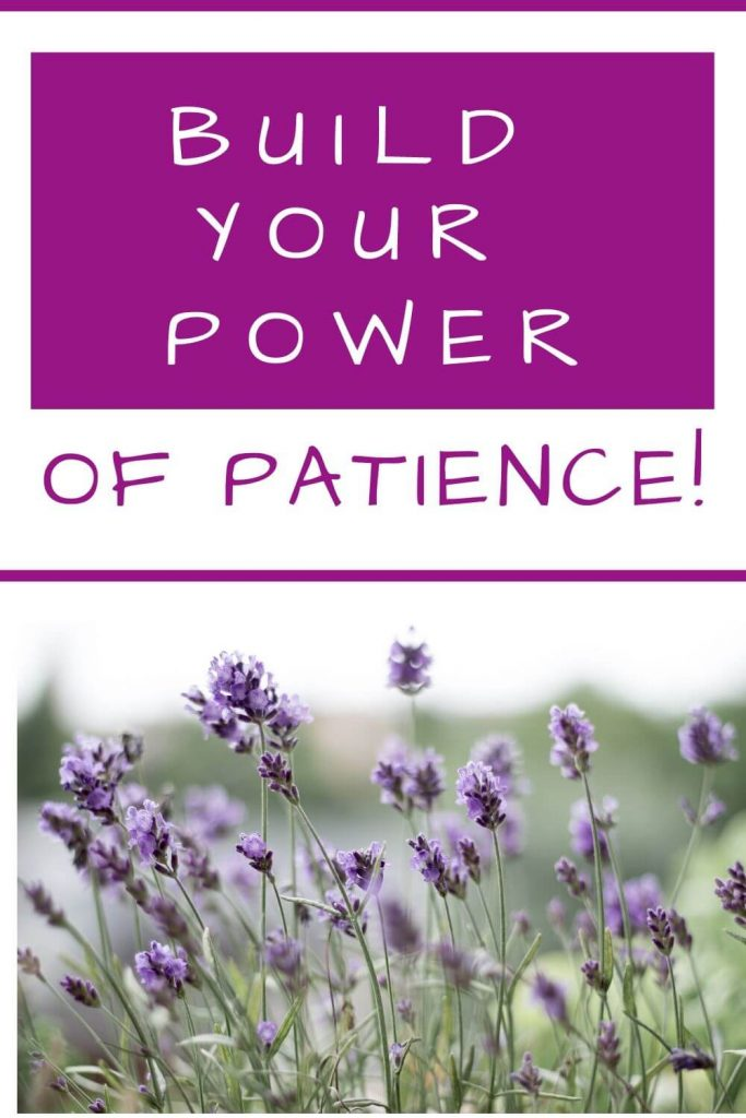 Build your power of patience