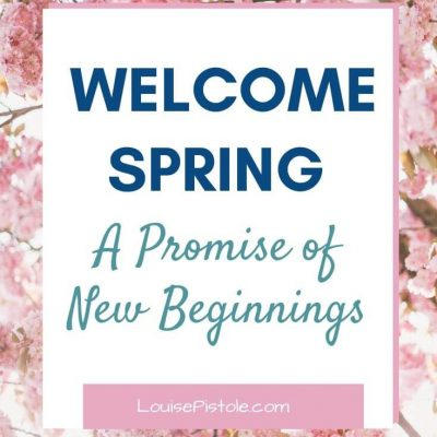 WELCOME SPRING – A PROMISE OF NEW BEGINNINGS | INSPIRATION