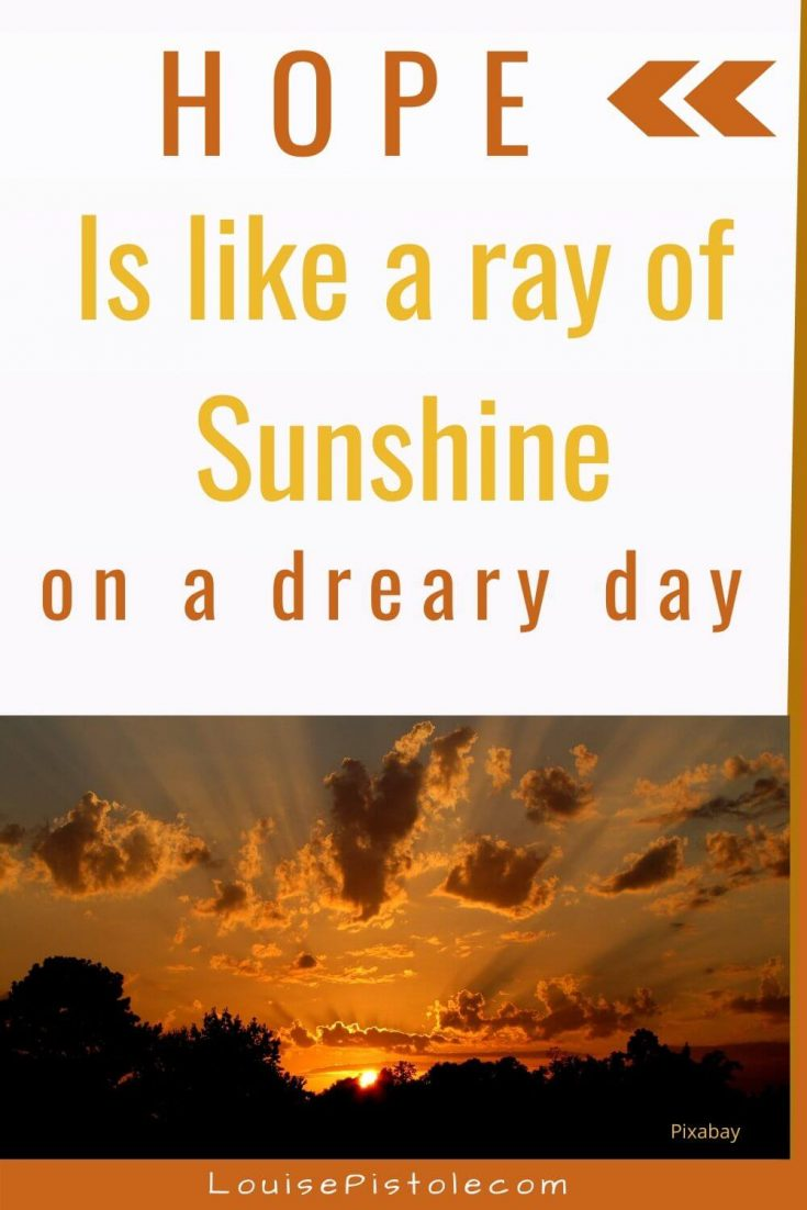 Hope is like a ray of Sunshine on a Dreary Day