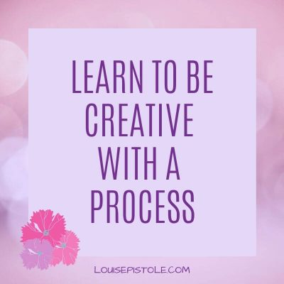 Learn to be Creative with a Process