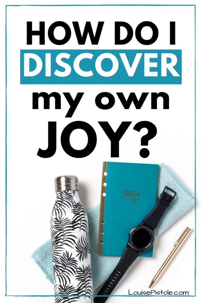How do I discover my own joy?