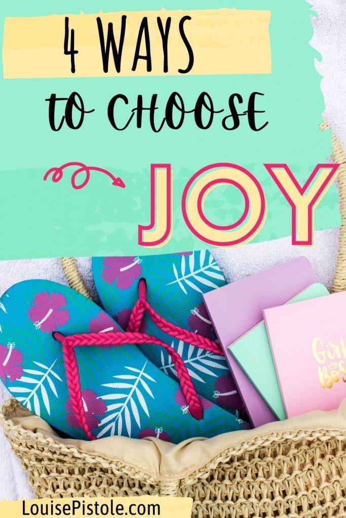4 Ways to Choose JOY