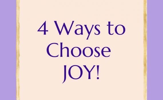 4 Ways to Choose JOY