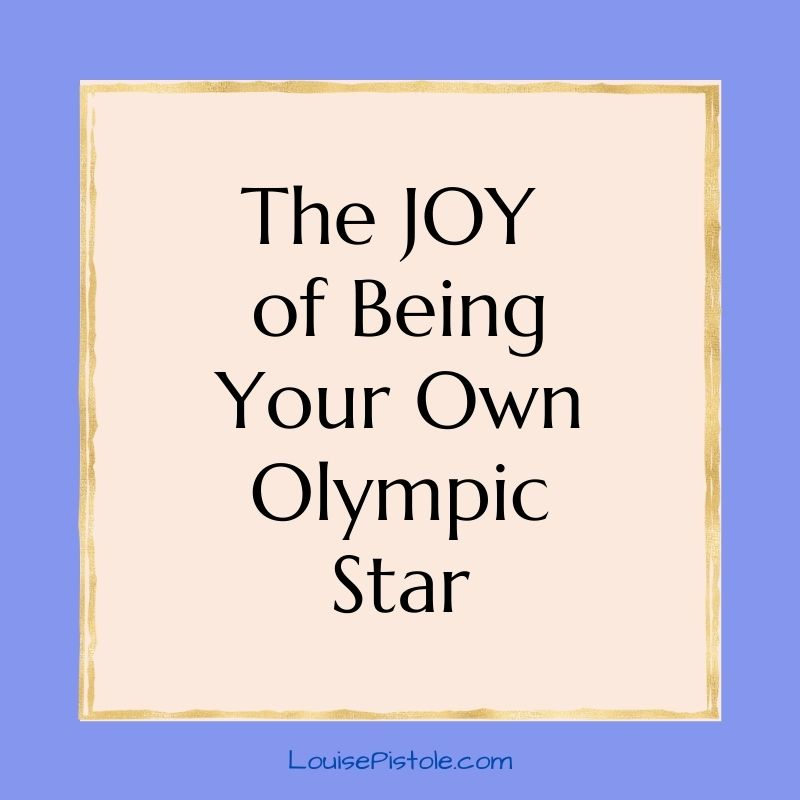 The joy of being your own Olympic star